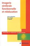 Jérôme Froger et Alain Bonafé - Imagerie cérébrale fonctionnelle et rééducation.