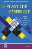 Jérôme Froger et Isabelle Laffont - La plasticité cérébrale.