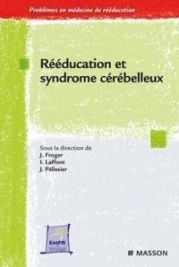 Jérôme Froger et Isabelle Laffont - Rééducation et syndrome cérébelleux.