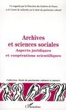 Jérôme Fromageau et Serge Wolikow - Archives et sciences sociales - Aspects juridiques et coopérations scientifiques.