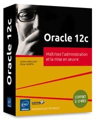 Oracle 12c - Coffret 2 livres : Maîtrisez ladministration et la mise en oeuvre.pdf