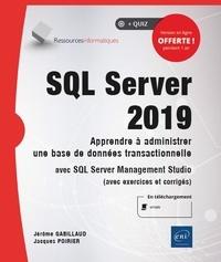 Jérôme Gabillaud et Jacques Poirier - SQL Server 2019 - Apprendre à administrer une base de données transactionnelle avec SQL Server Management Studio (avec exercices et corrigés).
