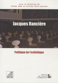 Jérôme Game et Aliocha Wald Lasowski - Jacques Rancière et la politique de l'esthétique.