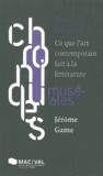 Jérôme Game - Sous influence - Ce que l'art contemporain fait à la littérature.