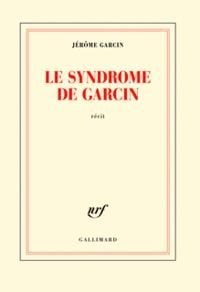 Jérôme Garcin - Le syndrome de Garcin.