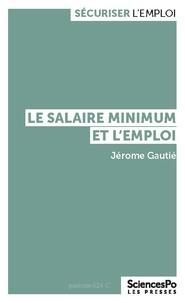 Jérôme Gautié - Le salaire minimum et l'emploi.