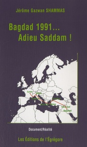 Jérôme-Gazwan Shammas - Bagdad 1991... Adieu Saddam !.