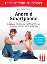 Jérôme Genevray - Androïd Smartphone - Le mode d'emploi complet - Explorez toutes les fonctionnalités de votre smartphone Android !.