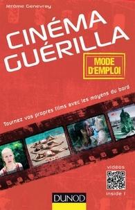 Jérôme Genevray - Cinéma guérilla - mode d'emploi.
