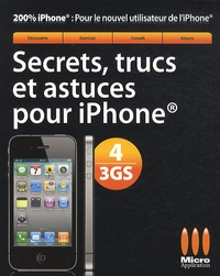 Jérôme Genevray - Secrets, trucs et astuces pour iPhone 4/3GS.