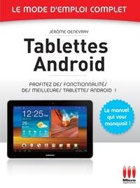 Jérôme Genevray - Tablettes Androïd - Le mode d'emploi complet - Profitez des fonctionnalités des meilleures tablettes Android !.