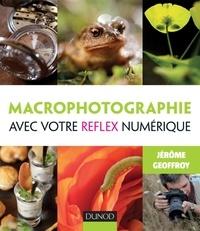 Jérôme Geoffroy - Macrophotographie avec votre réflex numérique.