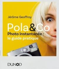 Jérôme Geoffroy - Pola & Co - Photo instantanée : le guide pratique.