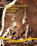 Jérôme Ghesquière - La photographie ancienne en Asie.