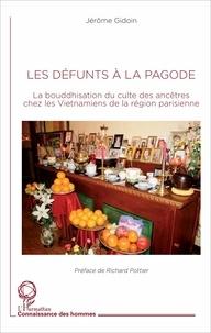 Les défunts à la pagode - La bouddhisation du culte des ancêtres chez les Vietnamiens de la région parisienne.pdf