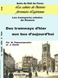 Jérôme Gimel - Des tramways d'hier au bus d'aujourd'hui - Les transports urbains de Roanne.