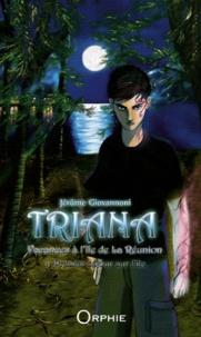 Jérôme Giovannoni - Triana, vacances à l'île de La Réunion Tome 1 : Premier séjour sur l'île.