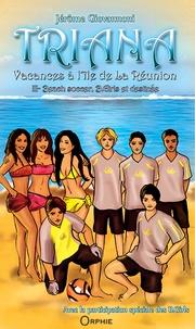 Jérôme Giovannoni - Triana, vacances à l'île de La Réunion Tome 3 : Beach soccer, B. Girls et destinée.