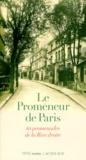 Jérôme Godeau et  Collectif - LE PROMENEUR DE PARIS. - 10 promenades de la Rive droite.