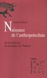 Jérôme Goffette - Naissance de l'anthropotechnie - De la médecine au modelage de l'humain.