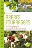 Jérôme Goust - Arbres fourragers - De l'élevage paysan au respect de l'environnement.