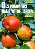 Jérôme Goutier - Des pommiers dans votre jardin.