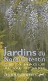 Jérôme Goutier - Jardins du Nord-Cotentin - De La Hague au Val de Saire.