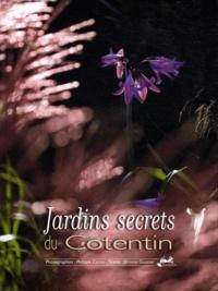 Jérôme Goutier et Philippe Caron - Jardins secrets du Cotentin.