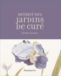 Jérôme Goutier - L'herbier des jardins de curé.