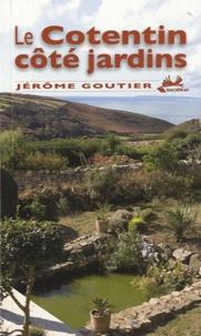 Jérôme Goutier - Le Cotentin côté jardins.