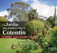 Jérôme Goutier - Un jardin sans frontières dans le Cotentin - La Bizerie.