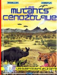 Jérôme Goyallon et Jean-Paul Vomorin - Les mutants du Cénozoïque.