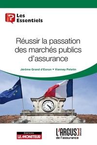 Jérôme Grand d'Esnon et Vianney Petetin - Réussir la passation des marchés publics d'assurance.