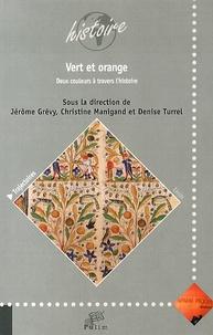 Jérôme Grévy et Christine Manigand - Vert et orange - Deux couleurs à travers l'histoire.