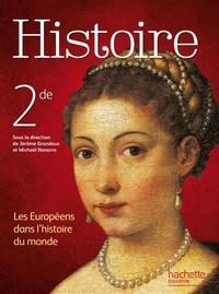Jérôme Grondeux et Michaël Navarro - Histoire 2e - Les Européens dans l'histoire du monde.