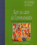 Jérôme Guay et  Collectif - Agir au coeur des communautées - La psychologie communautaire et le changement social.