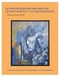 Jérôme Guay - La psychothérapie des adultes qui ont subi la maltraitance.