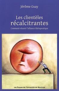 Jérôme Guay - Les clientèles récalcitrantes.