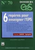 Jérôme Guérin - Six repères pour enseigner l'EPS.