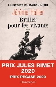 Jérôme Hallier - Briller pour les vivants - L'histoire du baron Nishi.