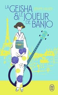 Jérôme Hallier - La geisha et le joueur de banjo.