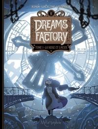 Jérôme Hamon - Dreams Factory T01 - La Neige et l'acier.