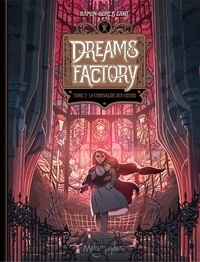 Jérôme Hamon - Dreams Factory 2 : Dreams Factory T02 - La Chrysalide des coeurs.