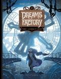 Jérôme Hamon et Suheb Zako - Dreams Factory Tome 1 : La neige et l'acier.