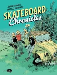Jérôme Hamon - Skateboard Chronicles.