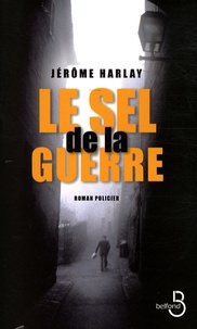 Jérôme Harlay - Le sel de la guerre.