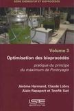 Jerôme Harmand et Claude Lobry - Chémostat et bioprocédés - Volume 3, Optimisation des bioprocédés - Pratique du principe du maximum de Pontryagin.