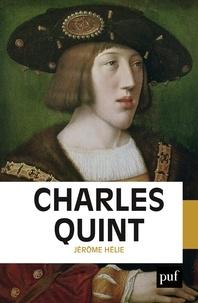 Jérôme Hélie - Charles Quint.