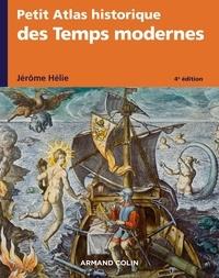Jérôme Hélie - Petit atlas historique des temps modernes.