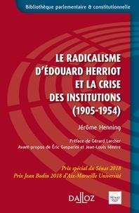 Le radicalisme dEdouard Herriot et la crise des institutions (1905-1954).pdf